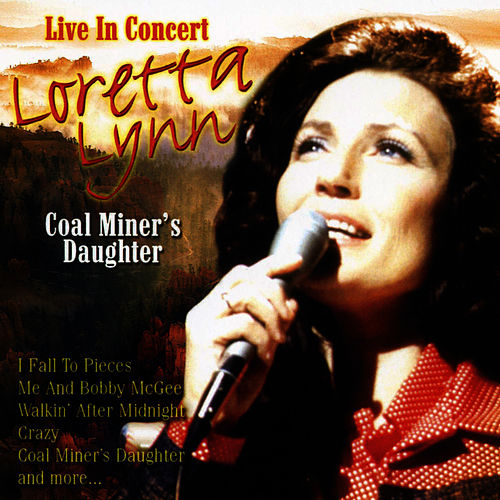Coal Miner's Daughter - Live In Concert de Loretta Lynn