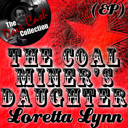 The Coal Miner's Daughter EP - [The Dave Cash Collection] de Loretta Lynn