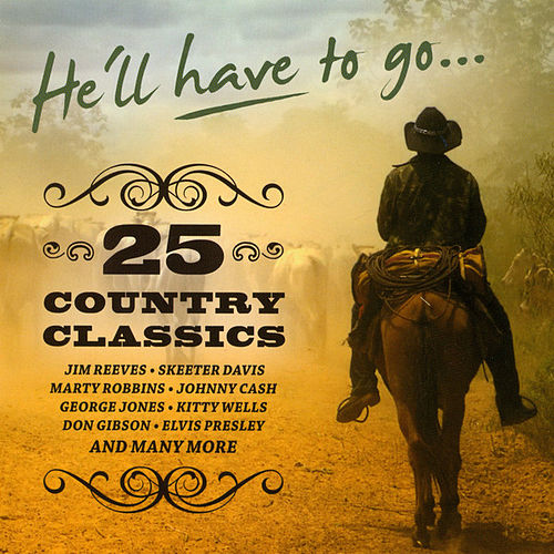 He'll Have To Go ... 25 Country Classics by Various Artists