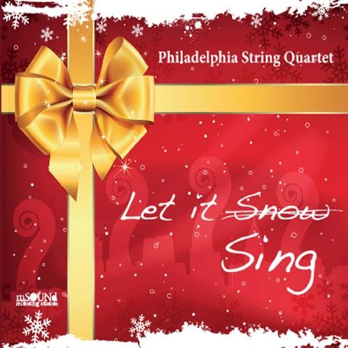Let It Sing von Philadelphia String Quartet
