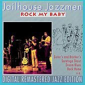 Rock my Baby by Jailhouse Jazzmen