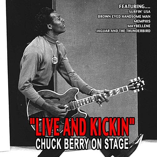 'live And Kickin' - Chuck Berry On Stage by Chuck Berry