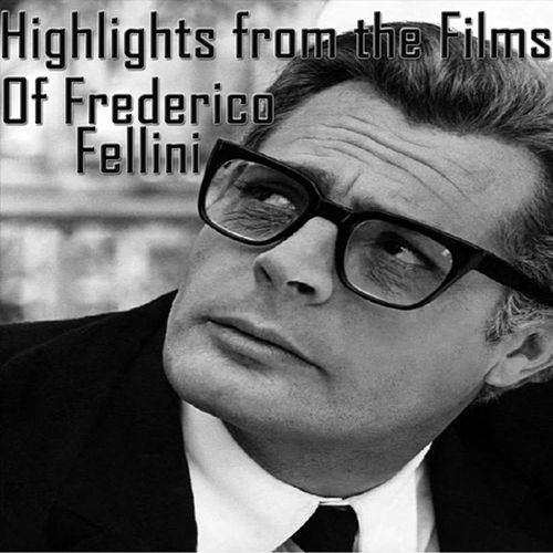 Highlights From The Films of Federico Fellini de Nino Rota