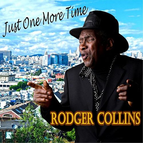 Just One More Time by Rodger Collins