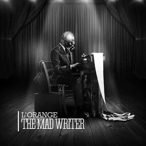 The Mad Writer by L'Orange
