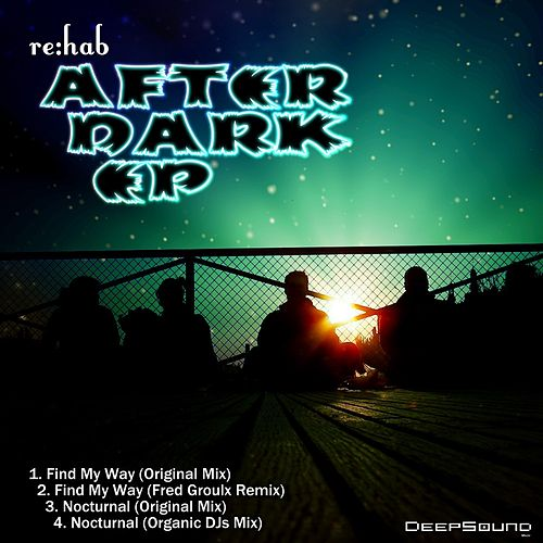 After Dark : Find My Way / Nocturnal - Single by Rehab