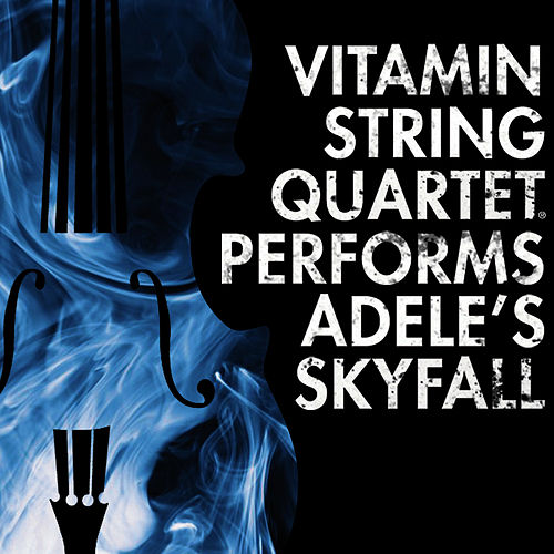 Skyfall (String Quartet Tribute to Adele) by Vitamin String