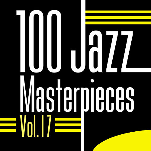 100 Jazz Masterpieces, Vol.17 de Various Artists
