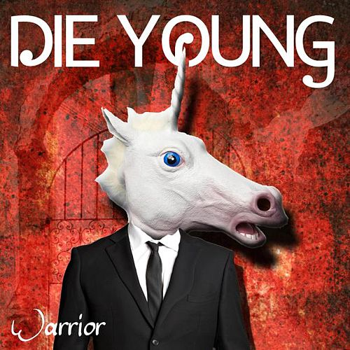Die Young (We're Gonna Die Young) by Warrior