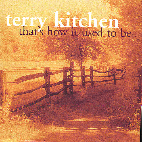 That's How It Used To Be by Terry Kitchen