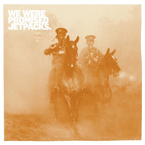 It's Thunder and It's Lightning / Ships with Holes Will Sink von We Were Promised Jetpacks