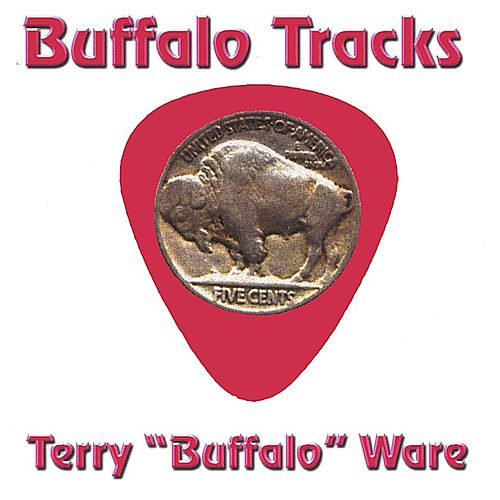 Buffalo Tracks by Terry ''Buffalo'' Ware