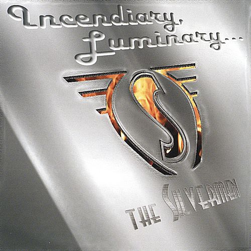 Incendiary, Luminary by The Silvermen