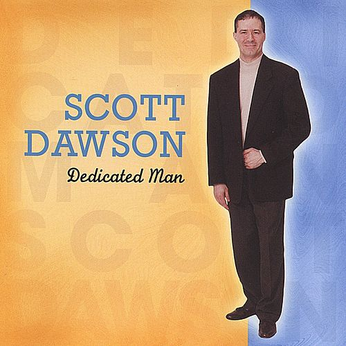 Dedicated Man by Scott Dawson