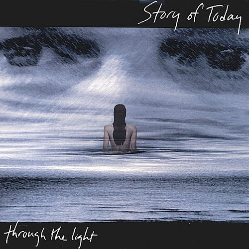 Through the Light by Story of Today