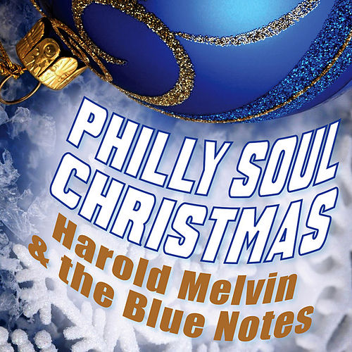 Philly Soul Christmas - Harold Melvin & the Bluenotes by Harold Melvin & The Blue Notes