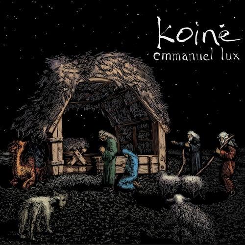 Emmanuel Lux by Koiné