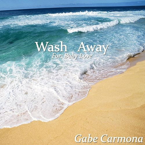 Wash Away by Gabe Carmona