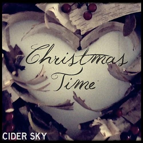 Christmas Time by Cider Sky