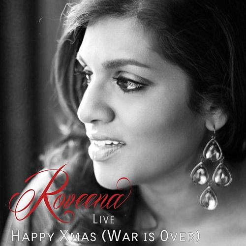 Happy Xmas (War Is Over) [Live] von Roveena