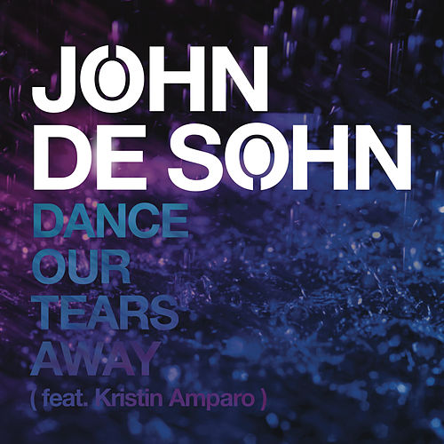 Dance Our Tears Away by John de Sohn