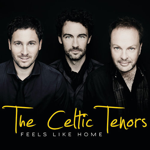 Feels Like Home de The Celtic Tenors