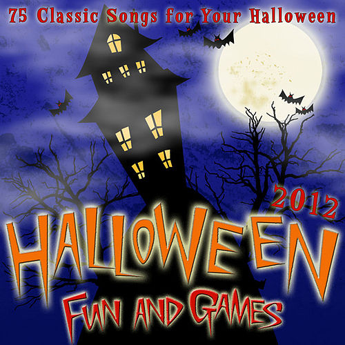 Halloween Fun and Games 2012 - 75 Classic Songs for Your Halloween Party by Various Artists