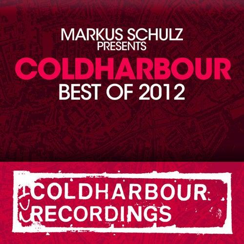 Markus Schulz presents Coldharbour Recordings - Best Of 2012 von Various Artists
