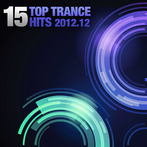 15 Top Trance Hits 2012-12 de Various Artists