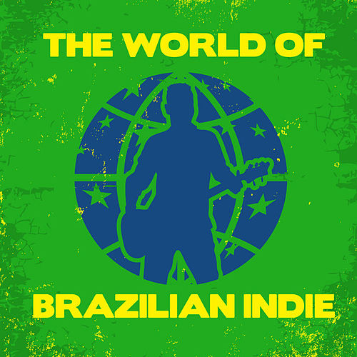The World of Brazilian Indie de Various Artists