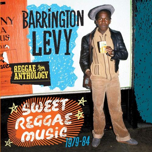 Reggae Anthology: Sweet Reggae Music (1979-84) by Barrington Levy