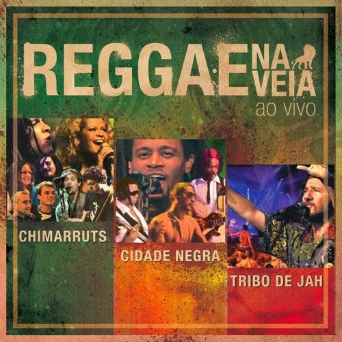 Reggae Na Veia (Ao Vivo) de Chimarruts