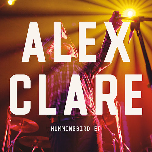 Humming Bird EP by Alex Clare