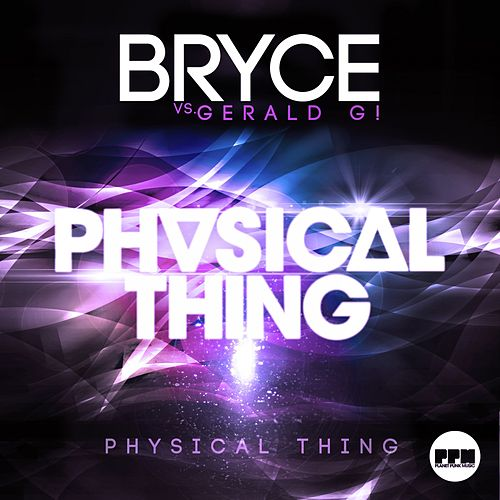 Physical Thing von Bryce