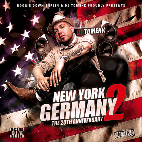 New York to Germany (The 20th Aniversary Remastered) von DJ Tomekk