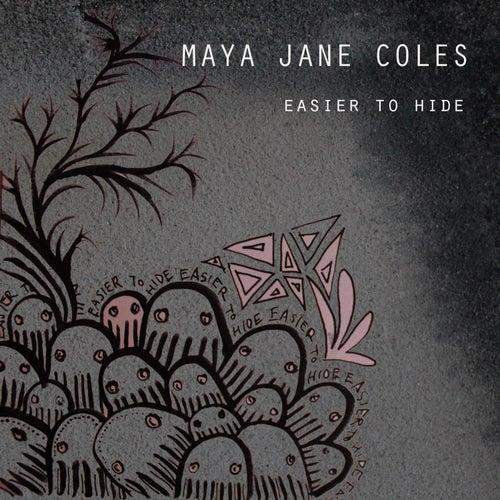Easier to Hide (EP) de Maya Jane Coles