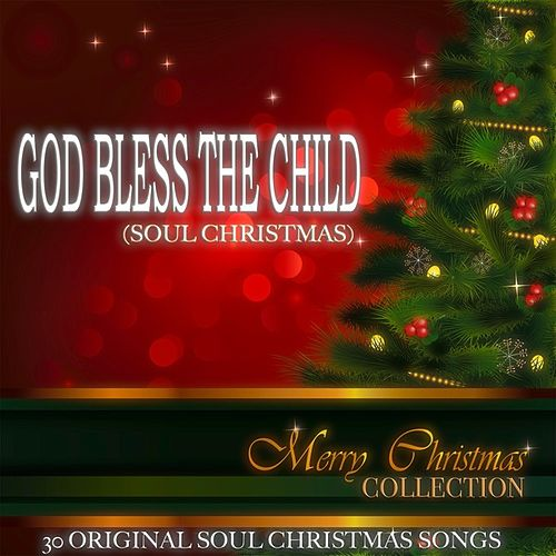 God Bless The Child (Soul Christmas) (30 Original Soul Christmas Songs) by Various Artists