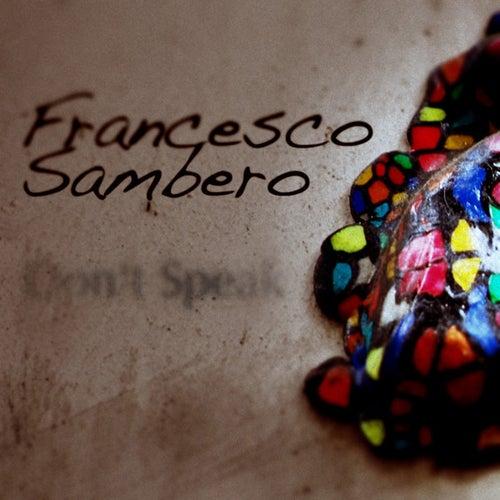 Don't Speak by Francesco Sambero