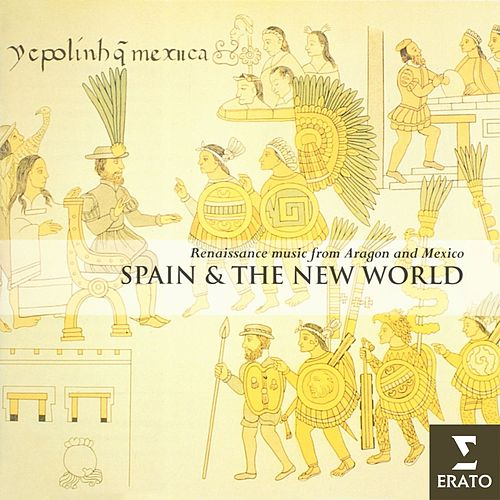 Spain and the New Wordl - Renaissance music from Aragon and Mexico by The Hilliard Ensemble