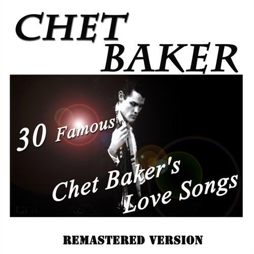 30 Famous Chet Baker's Love Songs (Remastered Version) de Chet Baker
