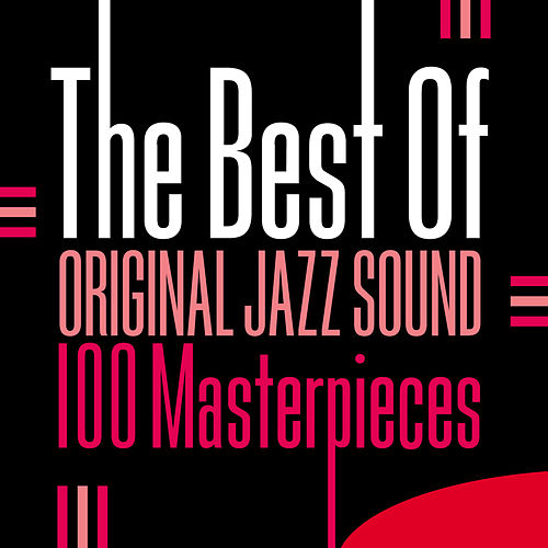 The Best Of Original Jazz Sound - 100 Masterpieces von Various Artists