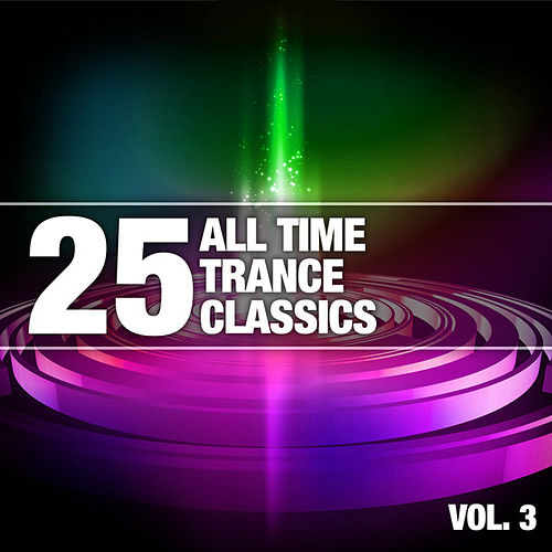 25 All Time Trance Classics, Vol. 3 von Various Artists