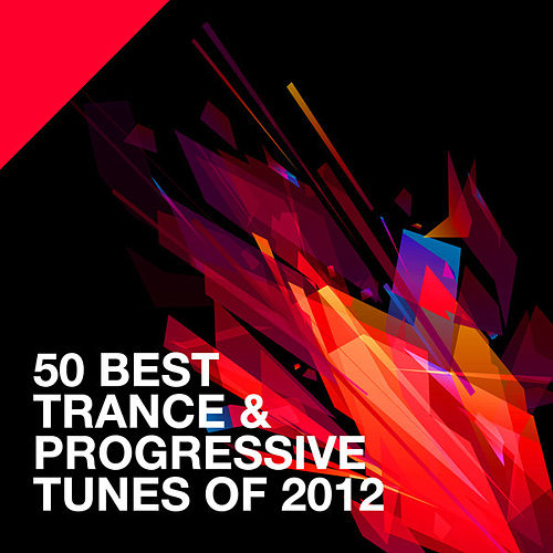 50 Best Trance & Progressive Tunes Of 2012 de Various Artists