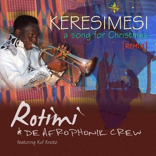 Keresimesi (Remix) [feat. Kuf Knotz] fra Rotimi