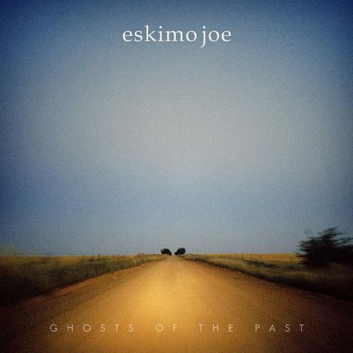Ghosts of the Past by Eskimo Joe