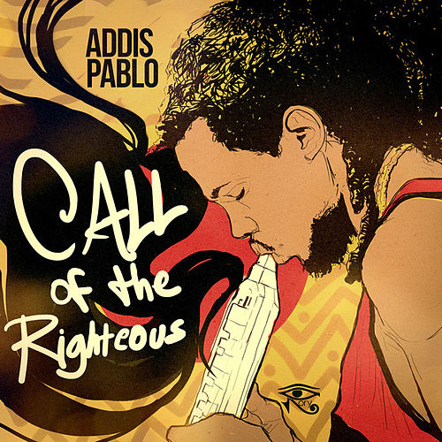 Call of the Righteous by Addis Pablo