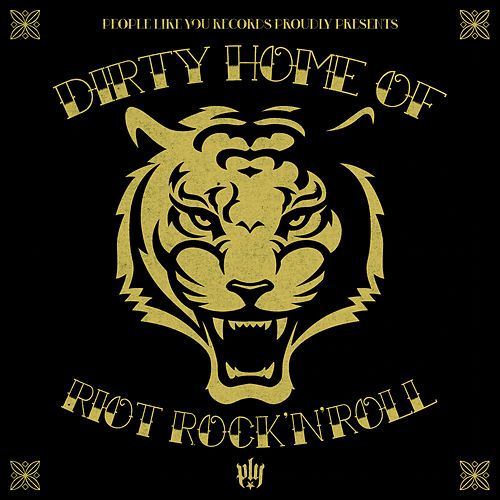 The Dirty Home Of Riot Rock'n'Roll by Various Artists