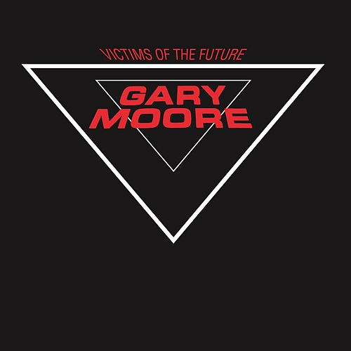 Victims Of The Future fra Gary Moore