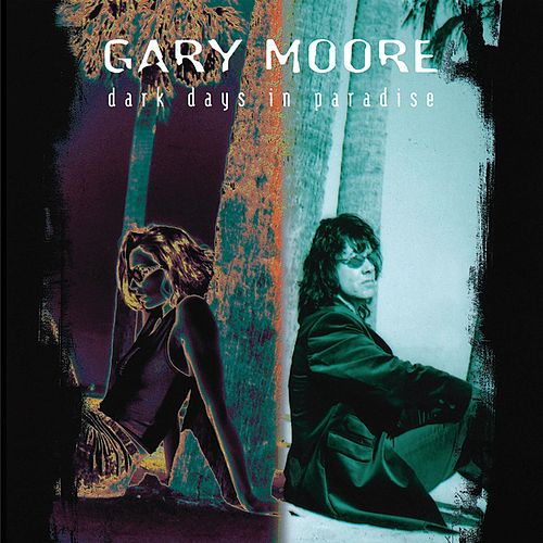 Dark Days In Paradise de Gary Moore