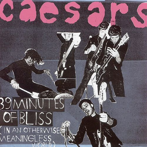 39 Minutes Of Bliss (In An Otherwise Meaningless World) de Caesars